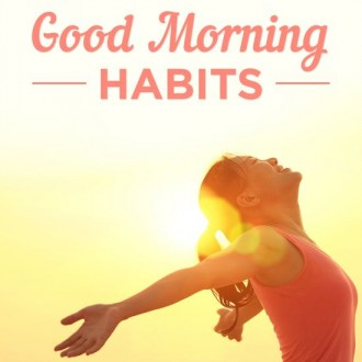 Life Tip: 25 Good Morning Habits